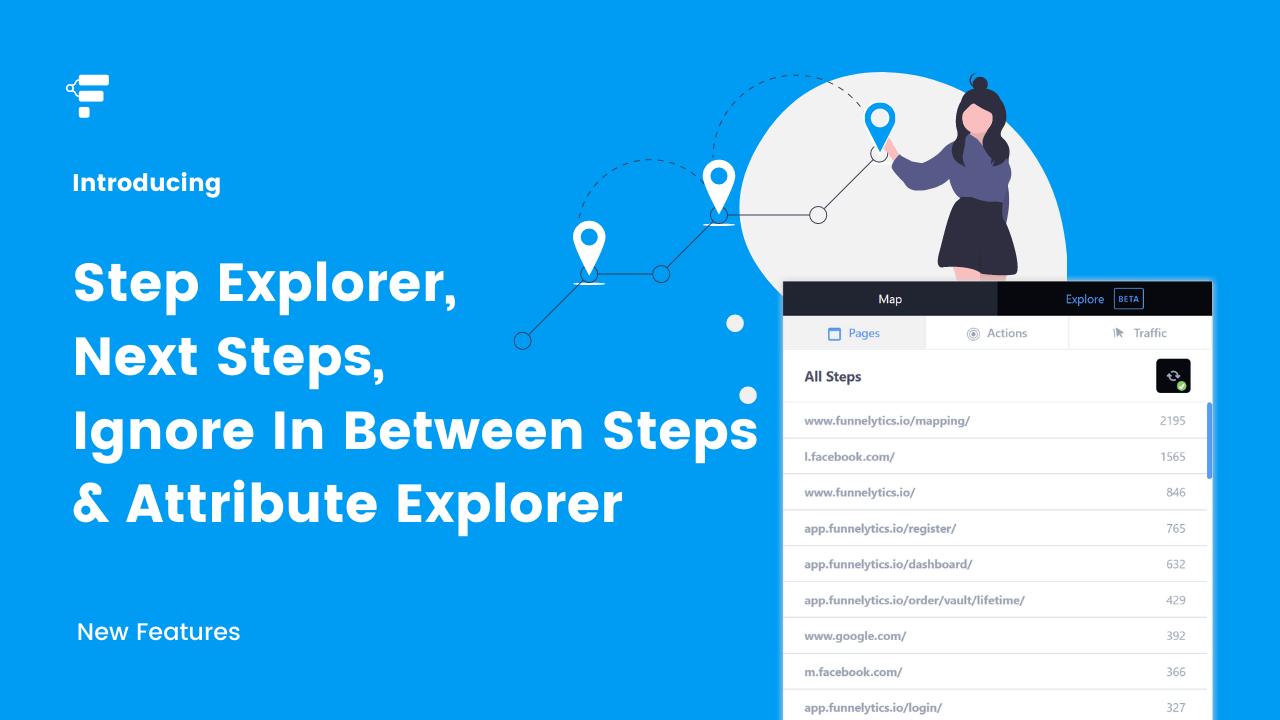 Introducing Step Explorer, Next Steps, Ignore In Between Steps & Attribute Explorer